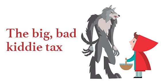 Little Red Riding Hood and Big Bad Wolf | The big bad kiddie tax | Dalby Wendland & Co. | CPAs & Business Advisors | Grand Junction CO | Glenwood Springs CO | Montrose CO