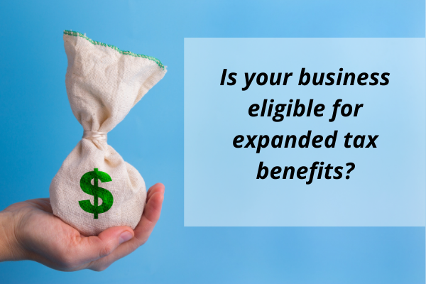 Is your business eligible for expanded tax benefits   Dalby Wendland & Co   CPAs & Business Advisors   Grand Junction CO   Glenwood Springs CO   Montrose CO